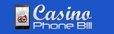 Casino Phone Bill  |  Slots No Download